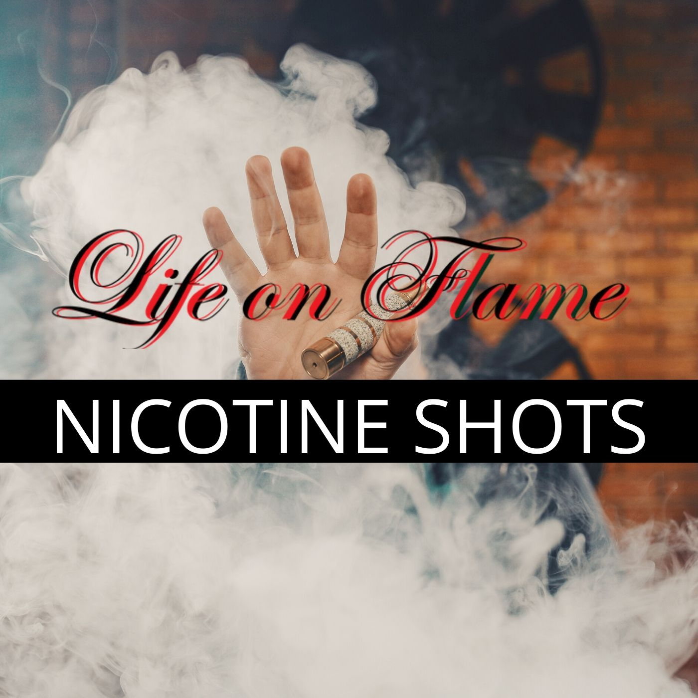 Ecig Nicotine Shots - Life on Flame - pleasure in life If you can't really say goodbye to Nicotine, no problem! Ecig nicotine shots within your control.